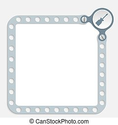 gray frame for any text with screws and screwdriver