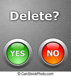 delete and yes no botton on metal