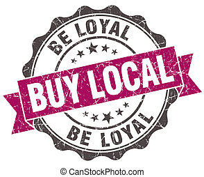 buy local be loyal grunge violet seal isolated on white