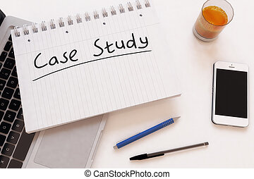 Case Study - handwritten text in a notebook on a desk - 3d...
