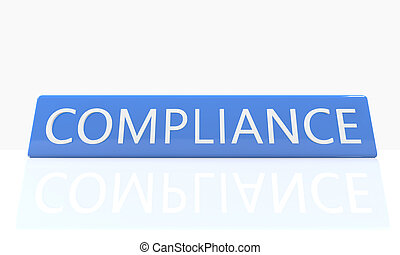 Compliance - 3d render blue box with text Compliance on it...