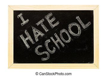 """blackboard written - It is a blackboard written \""""I hate..."""
