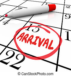 Arrival Word Circled Calendar Travel Anticipation Order Delivery