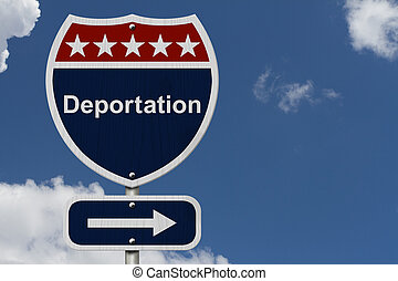 Deportation this way sign, Blue, Red and White highway sign...
