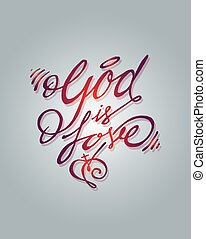 God is Love - Hand drawn vector illustration or drawing of...
