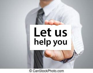 showing card with Let us help you - Businessman showing card...