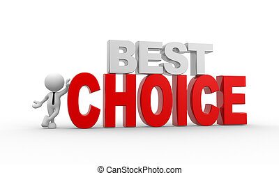 Best choice - 3d people - man, person and text best choice