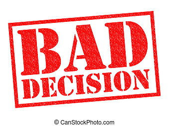 BAD DECISION red Rubber Stamp over a white background.