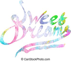 Sweet dreams watercolor hand written lettering for kids....