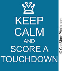 Keep Calm and Score a Touchdown Blue Sign with a crown...