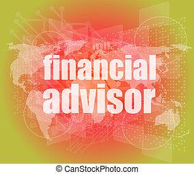financial advisor word on digital screen, mission control...
