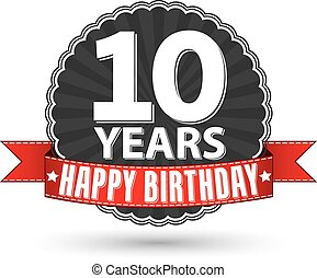 Happy birthday 10 years retro label with red ribbon, vector...