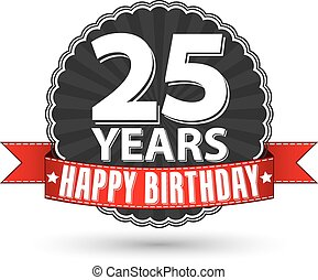 Happy birthday 25 years retro label with red ribbon, vector...