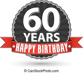 Happy birthday 60 years retro label with red ribbon, vector...