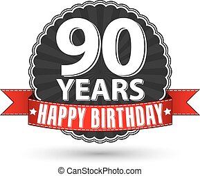 Happy birthday 90 years retro label with red ribbon, vector...