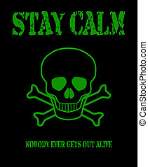 Stay Calm - A pirate flag of the skull and cross bones or...