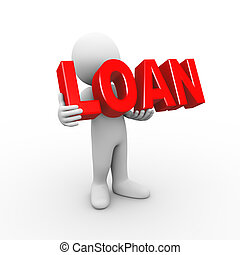 3d man holding word loan - 3d illustration of man holding...