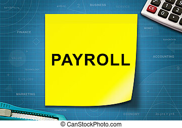 Payroll word on yellow note - Payroll text on yellow note...