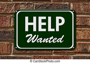 Help Wanted Sign, A green sign with the word Help Wanted...