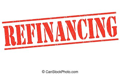 Refinancing stamp - Refinancing grunge rubber stamp on white...