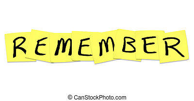 Remember - Word on Yellow Sticky Notes - The word Remember...