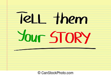 Tell Them Your Story Concept
