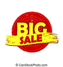 big sale round drawn label - big sale drawn label - text in...