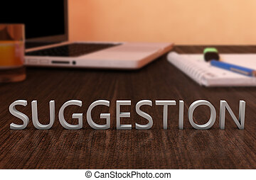 Suggestion - letters on wooden desk with laptop computer and...
