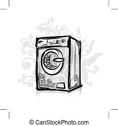 Washing machine, sketch for your design