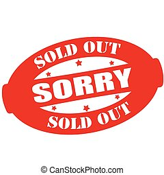 Sorry sold out - Stamp with text sorry sold out inside,...