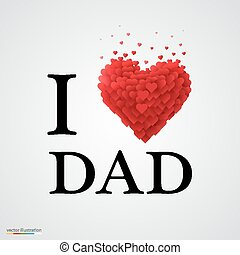 i love dad heart sign - i love dad, font type with heart...