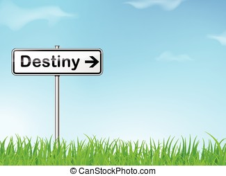 destiny sign - illustration of destiny sign on nature...