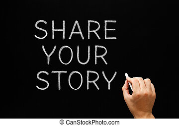 Share Your Story Blackboard - Hand writing Share Your Story...