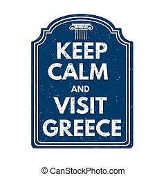 Keep calm and visit Greece stamp - Keep calm and visit...