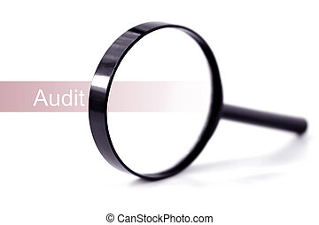Audit - Magnifying glass over the word audit, over white...