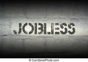 jobless stencil print on the grunge white brick wall