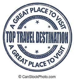Top travel destination stamp - Top travel destination grunge...