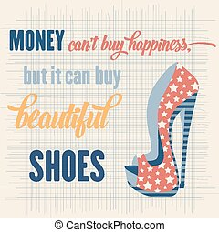 """Quote Typographic Background about shoes - """"Money can't buy..."""