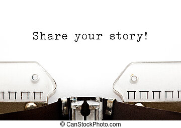Share Your Story Typewriter - Share Your Story typed on a...