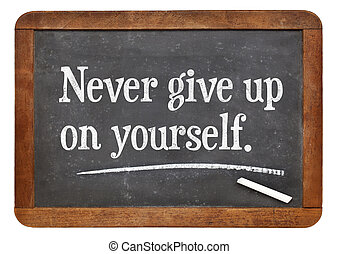 Never give up on yourself - motivational advice on a vintage...
