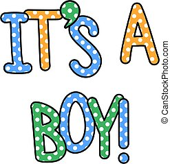 Its a Boy Celebration Text - Cute and colorful hand drawn...
