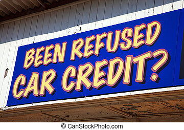 car credit sign - Been refused car credit placard sign at a...