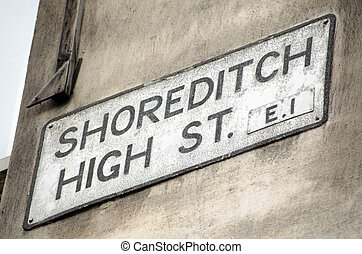 Shoreditch High Street Sign - Road sign for Shoreditch High...