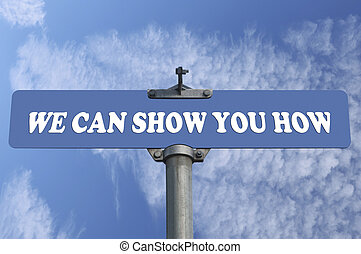 We can show you how road sign