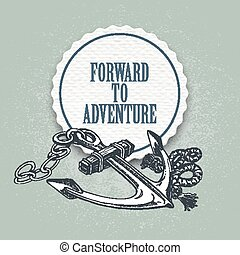 Forward to the adventure. Vector an - Forward to the...