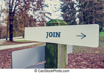 Signboard wit a Join sign