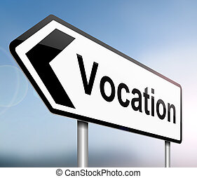 Vocation concept. - Illustration depicting a sign with a...