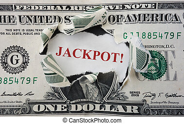 Jackpot - Hole torn in a dollar bill with Jackpot in red...