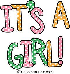 It's a Girl Celebration Text - Cute and colorful hand drawn...