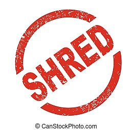 Shred - A shred red ink stamp over a white background